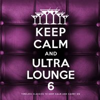 Keep Calm and Ultra Lounge 6 — сборник