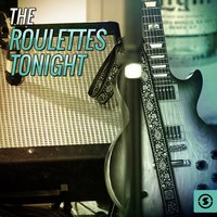 The Roulettes Tonight — The Roulettes