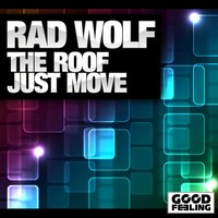 The Roof Just Move — Rad Wolf