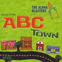 Songs From ABC Town — The Alpha Blasters