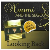 Looking Back — Naomi and The Segos