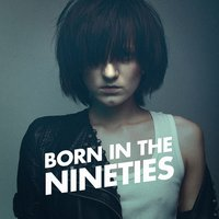 Born in the Nineties (Non Stop 90's Hits) — Pop Hits, 90s Allstars, 90s Forever