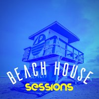 Beach House Sessions — Pop Tracks, Dance DJ, EDM Dance Music, Dance DJ|EDM Dance Music|Pop Tracks