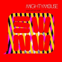 Song With No Word, Vol. 1 — Mighty Mouse