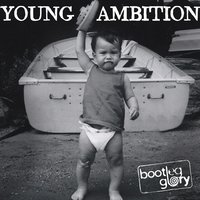 Young Ambition — Bootleg Glory