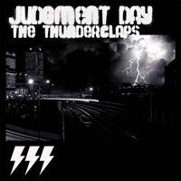 Judgment Day — The Thunderclaps