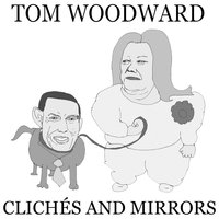 Clichés & Mirrors - EP — Tom Woodward