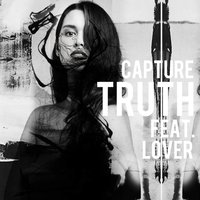 Truth — Lover, Capture