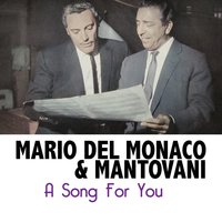 A Song For You — Mario Del Monaco, Mantovani, Mario Del Monaco & Mantovani