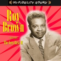 The Very Best Of — Roy Brown
