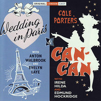 Wedding In Paris / Cole Porter's Can-Can — Evelyn Laye, Anton Walbrook, Edmund Hockridge, Irene Hilda & The Original London Cast