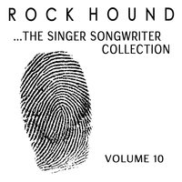 Rock Hound: The Singer Songwriter Collection, Vol. 10 — сборник
