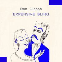 Expensive Bling — Don Gibson