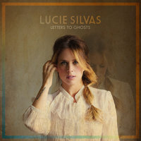 Letters To Ghosts — Lucie Silvas
