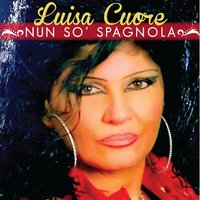 Nun so' spagnola — Luisa Cuore