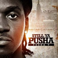 Still Ya Pusha — Pusha T