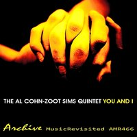 You and I — Zoot Sims Quintet, The Al Cohn