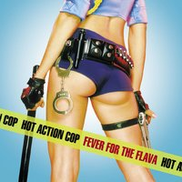 Fever For The Flava — Hot Action Cop