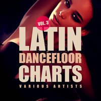 Latin Dancefloor Charts, Vol. 3 — сборник