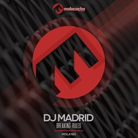 Breaking Rules — DJ Madrid