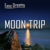 Easy Dreams: Moon Trip — DJ Valer