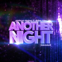 Another Night (Reloaded) — Platinum Deejayz