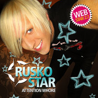 Attention Whore — Rusko Star