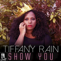 Show You — Tiffany Rain