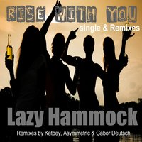 Rise With You — Lazy Hammock