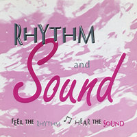 Feel the Rhythm, Hear the Sound — Rhythm & Sound