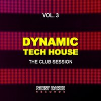 Dynamic Tech House, Vol. 3 (The Club Session) — сборник