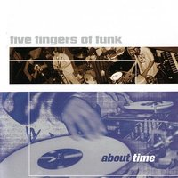 About Time — Five Fingers of Funk