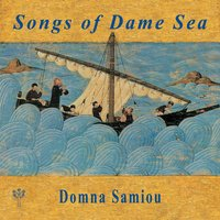 Songs of Dame Sea — Domna Samiou