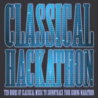Classical Hackathon: Ten Hours of Classical Music to Sountrack Your Coding Marathon — сборник