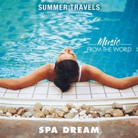 Summer Travels - Music from the World Spa Dream — Veronica Marchi, Denise King, Ronnie Jones