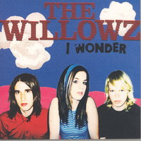 I Wonder / Something — The Willowz