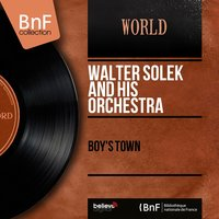 Boy's Town — Walter Solek and His Orchestra