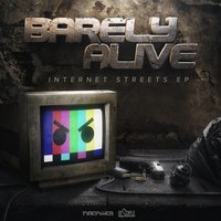 Internet Streets EP — Barely Alive