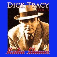 The Radio Shows Vol. 3 — Dick Tracy