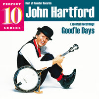 Good'le Days: Essential Recordings — John Hartford