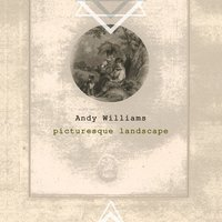 Picturesque Landscape — Andy Williams