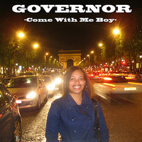 Come With Me Boy — Governor