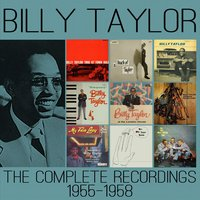 The Complete Recordings: 1955-1958 — Billy Taylor