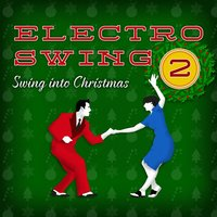 Electro Swing - Swing Into Christmas — сборник