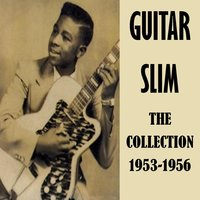 The Collection 1953-156 — Guitar Slim