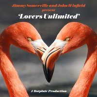 Lovers Unlimited — Jimmy Somerville, John Winfield