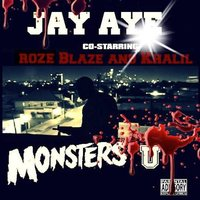 Monsters U — Khalil, Roze Blaze, Jay Aye, Vic da Juggernot