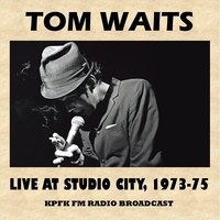 Live at Studio City, 1973-75 (FM Radio Broadcast) — Tom Waits