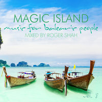Magic Island - Music for Balearic People, Vol. 8 — Roger Shah