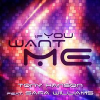 If You Want Me — Tony Hanson, Sara Williams